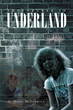"""N. Marie McCormick's New Book """"Adventures In Underland"""" is an Emotional and Telling Story that Depicts a Life of Fear and Deceit"""