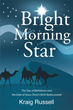 "Kraig Russell's New Book ""Bright Morning Star"" is a Historical, In-depth Work that Delves into the Meaning of Astrology and Religion"