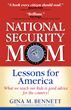 National Security Mom by Gina Bennett