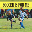 'Soccer is for Me' Offers Instructional Primer for Beginning Soccer Players