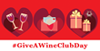 Celebrate #GiveAWineClub Day - December 18, 2015