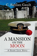 Author C. Sablan Gault Invites Readers to 'A Mansion on the Moon'