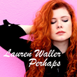 Lauren Waller Shares New Original Music