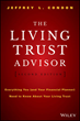 "Author and Attorney Jeffrey L. Condon's Comprehensive Book, '""The Living Trust Advisor"", is Now Available in a 2nd Edition with New Financial and Legal Guidance"