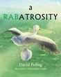 "David Poling's New Book ""A Rabatrosity"" is a Wonderful Story about an Amazing Creature Named Rab, who is Searching for the One Place Where he Belongs"