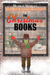 "Murray Morgan's New Book ""The Christmas Books"" is a Collection of Stories About How One Man Changed the Lives of Hundreds, Some Who Were Born After He, Himself, Had Died"