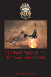 "Rodney Searcy's new book ""He Was about to Betray His Oath"" is a suspenseful, page-turner that delves into the psyche and mystery of fear, crime and love."