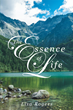 """Lisa Rogers's New Book """"The Essence of Life"""" is a Creatively Crafted and Heart-warming Journey into the Art of Poetry"""