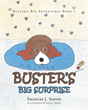 """Frances' New Book """"Buster's Big Surprise"""" is a Creatively Crafted and Vividly Illustrated Journey of Life, Love and Faith"""