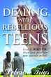 """Deborah Trigs's New Book """"Dealing With Rebellious Teens"""" is an Emotional and Informative Work Based on Actual Life Events"""