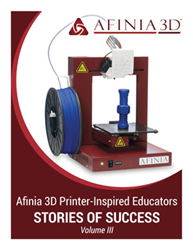 Afinia 3D Printer-Inspired Educators Stories of Success