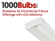 1000Bulbs.com Broadens Its Commercial Fixture Offerings with LED Additions