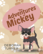 """DJ Turner's New Book """"The Adventures of Mickey"""" is a Heartfelt and Imaginative Work of Children's Literature"""