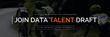 AnalyticsWeek Announces: Data Talent Draft To Find Tomorrow's Top Data Analytics Talent Today