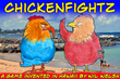 ChickenFightz Game by Wil Welsh of Hawaii