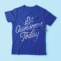 Be Awesome Today tee shirt design
