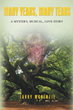 """Larry McKenzie's New Book """"Many Years, Many Tears"""" is a Story of Mystery, Drama, Tragedy, Poetry, Music, and Romance"""