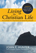 John F. Hunter Gives Guide Book to 'Living The Christian Life'