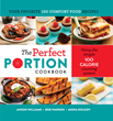 Food Lovers Rejoice: Eat What You Love Without Overeating with the Perfect Portion Cookbook