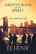 Author EE Hunt Releases 'Aristocrats of the Spirit'