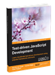 "CIGNEX Datamatics Releases its 15th Book on Open Source Technology – ""Test-driven JavaScript Development"""