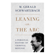 On Anniversary of Actor Robert Blake's Acquittal for Murder, His Attorney M Gerald Schwartzbach Writes Memoir 'Leaning on the Arc: A Personal History of Criminal Defense'