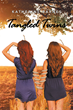 "Katherine Barnes' New Book ""Tangled Twins"" is a Telling and Enlightening Story About Family, Love and Understanding."