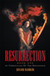 "Brian Rankin's Book ""Resurrection: Book One of Chronicles Of The Dragonoid"" is a Creatively Crafted and Vividly Illustrated Journey into a Story of Fantasy and Legends"