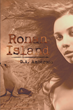 "D.A. Amberson's New Book ""Ronan Island"" is a Suspenseful, Page-Turner That Tells a Story of Deceit, Murder and Fear"