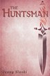 """Jenny Slaski's new book """"The Huntsman"""" is the compelling story of a young woman desperate to live through a terrifying position that is her birthright."""