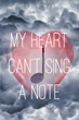 """Grant Wass's New Book """"My Heart Can't Sing a Note"""" is a Philosophical, Emotional Work that Delves into the Meaning of Life and the Human Psyche"""