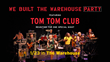 FTC Celebrates The Warehouse with the Return of Tom Tom Club