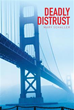 Author Mary Schaller Releases 'Deadly Distrust'