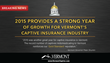 2015 Provides a Strong Year of Growth for Vermont's Captive Insurance Industry; Eleven Redomestication and Healthcare Captives Drive New Formations.