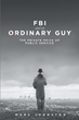 "Mark Johnston's new book ""FBI & an Ordinary Guy – The Private Price of Public Service"" is a raw memoir about the author's career as an FBI agent."