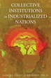 """Samuel Enajite Enajero's Book """"Collective Institutions in Industrialized Nations"""" is an Informative and Researched Work that Delves into the Many Teachings of Economics"""