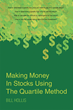 """Bill Hollis's New Book """"Making Money in Stocks Using the Quartile Method"""" Provides Expert Advice on Prudent Investing"""