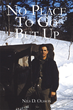 """Nils Olsson's new book """"No Place To Go But Up"""" is an inspiring and entertaining memoir of a man who, """"...has been everywhere and done everything."""""""