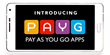 PAYG Apps Launches with Pay-As-You-Go Model, Enabling Startups, Small and Medium Businesses to Adopt Mobile Eco-System