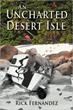 Rick Fernandez Releases 'An Uncharted Desert Isle'