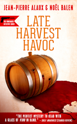 Late Harvest Havoc, A Winemaker Detective mystery