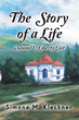 """Simone M. Kleckner's New Book """"The Story of a Life – Liberty Lost, Volume 1"""" is a Telling Memoir about Life Amidst Soviet Imposed Communism in Europe During the Cold War"""