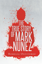 Romelia ontiverozs new book the true story of mark nunez is the romelia ontiverozs new book the true story of mark nunez is the compelling story of murder and false accusations fandeluxe Document
