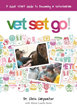 Calling All Tween Future Veterinarians and Their Parents: Pursue Your Dream Job Now with Vet Set Go