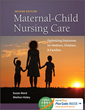 Maternal-Child Nursing Care Optimizing Outcomes for Mothers, Children, and Families, 2nd Edition