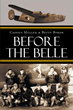"Cassius Mullen and Betty Byron's new book ""Before the Belle"" is an epic and historical work of war, honor and courage."