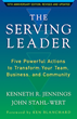 "Bestseller ""The Serving Leader"" Debuts New Edition, Proves Ethical and Efficient Leadership Is Possible"