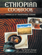 """""""Ethiopian Cookbook"""" by Konjit Zewge Shares Traditional Ethiopian Cuisine for Breakfast, Lunch and Dinner"""
