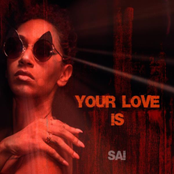 Sai Alexis - Your Love Is
