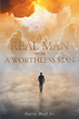 "Gary Hall's New Book ""A Real Man versus a Worthless Man"" is a Guidebook for Women and Men to Help Recognize a Worthless Man"
